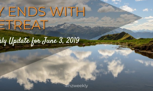 May Ends with a Retreat – Weekly Update for June 3, 2019