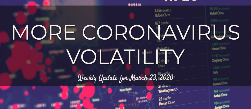 More Coronavirus Volatility – Weekly Update for March 23, 2020