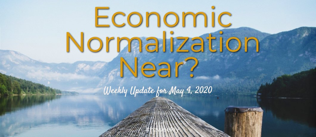 Economic Normalization Near? – Weekly Update for May 4, 2020