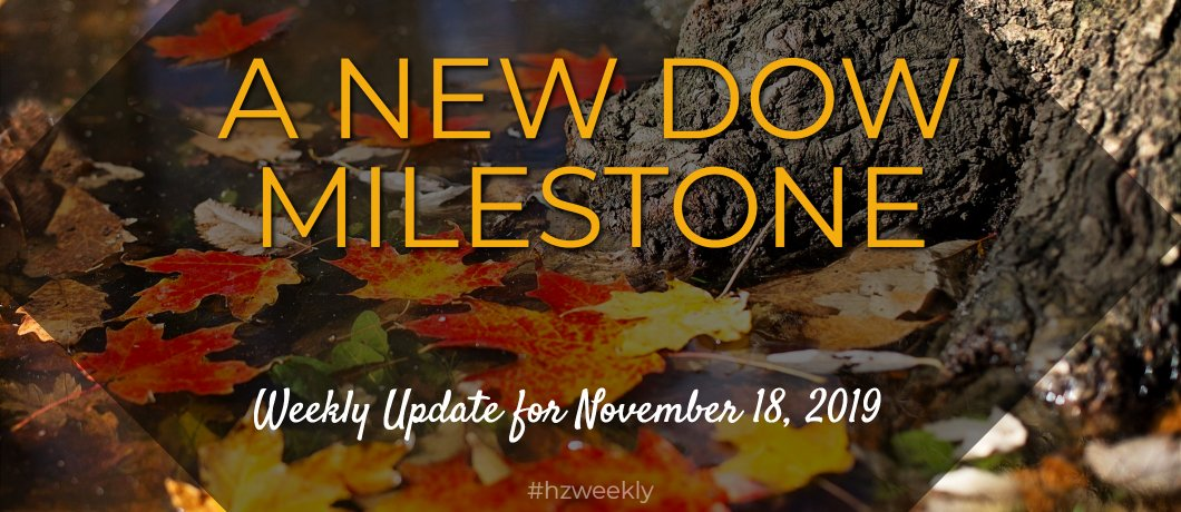 A New Dow Milestone – Weekly Update for November 18, 2019