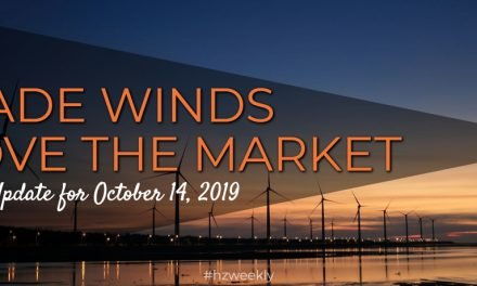 Trade Winds Move the Market – Weekly Update for October 14, 2019