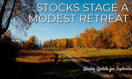 Stocks Stage a Modest Retreat – Weekly Update for September 23, 2019