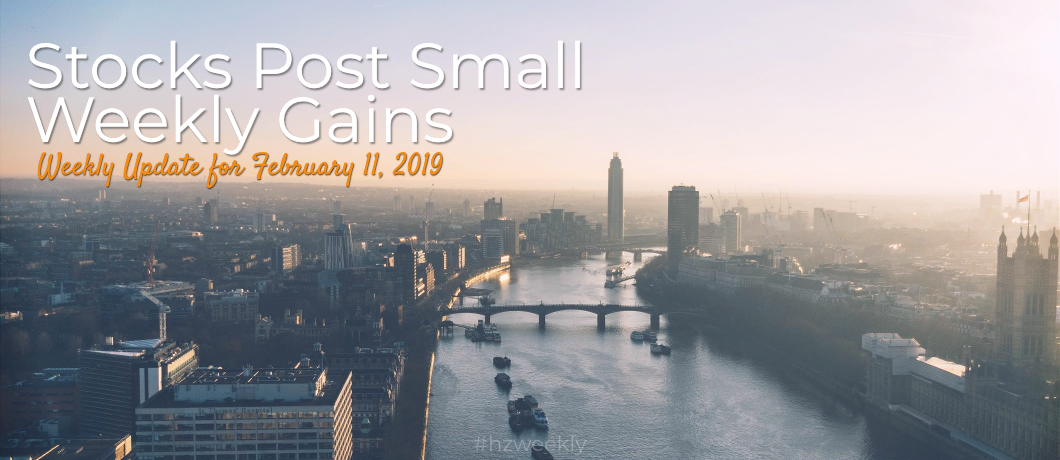 Stocks Post Small Weekly Gains – Weekly Update for February 11, 2019