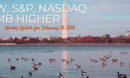 Dow, S&P, Nasdaq Climb Higher – Weekly Update for February 19, 2019