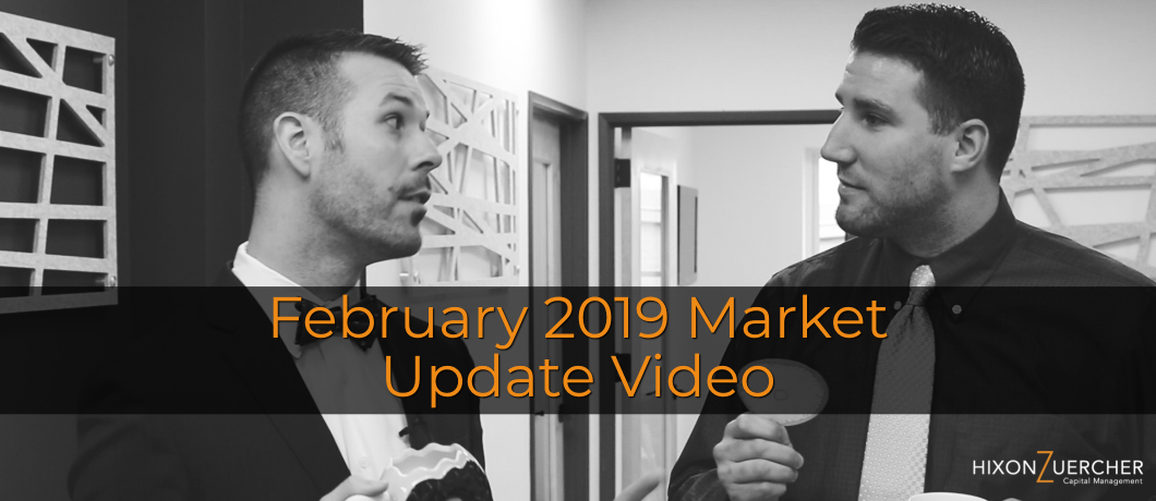 February 2019 Market Update Video