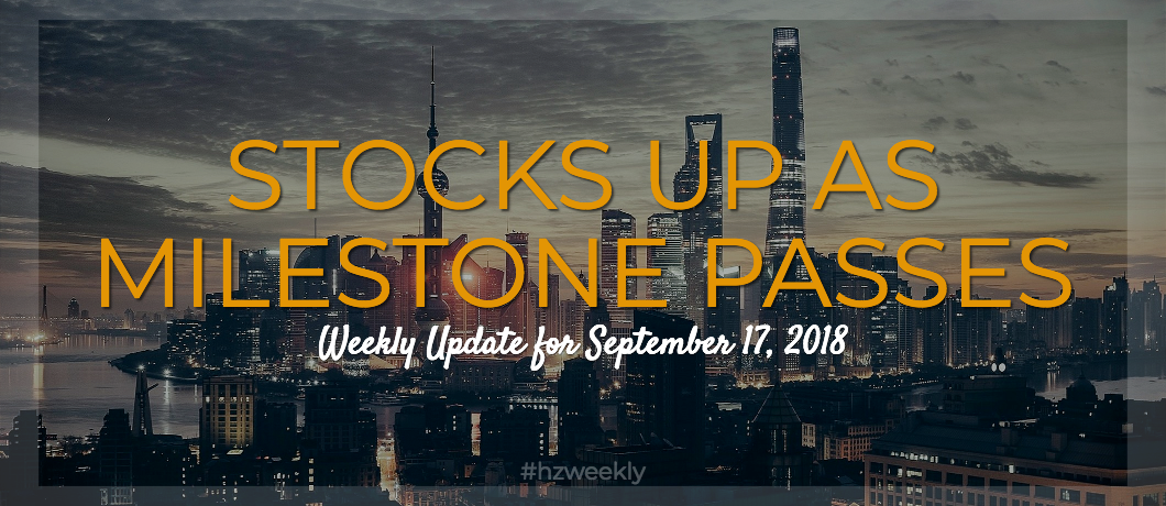 Stocks Up as Milestone Passes – Weekly Update for September 17, 2018
