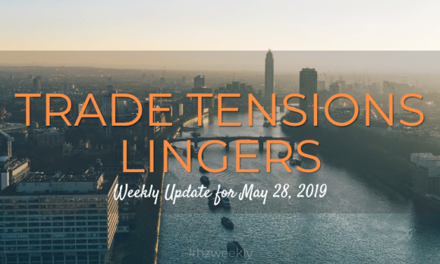 Trade Tensions Linger – Weekly Update for May 28, 2019