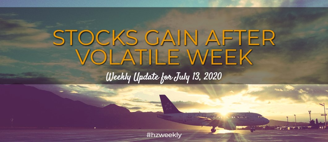 Stocks Gain After Volatile Week – Weekly Update for July 13, 2020