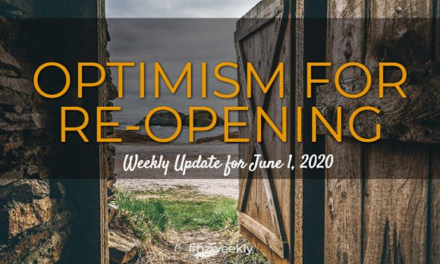 Optimism for Re-Opening – Weekly Update for June 1, 2020
