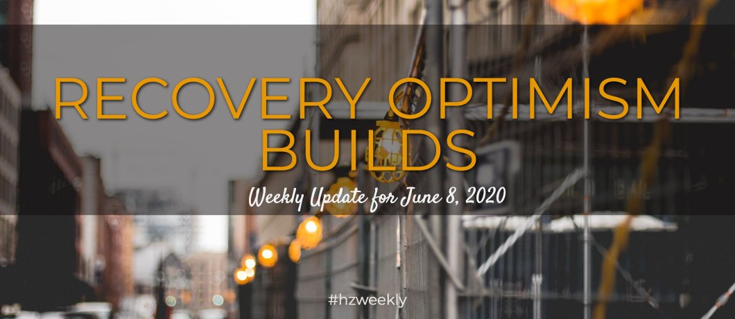 Recovery Optimism Builds – Weekly Update for June 8, 2020