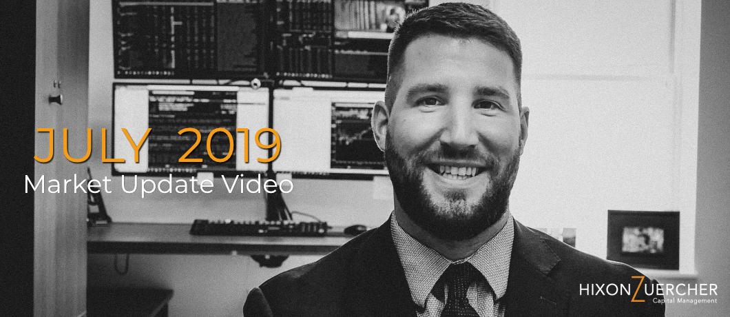 July 2019 Market Update Video