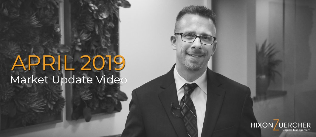 April 2019 Market Update Video