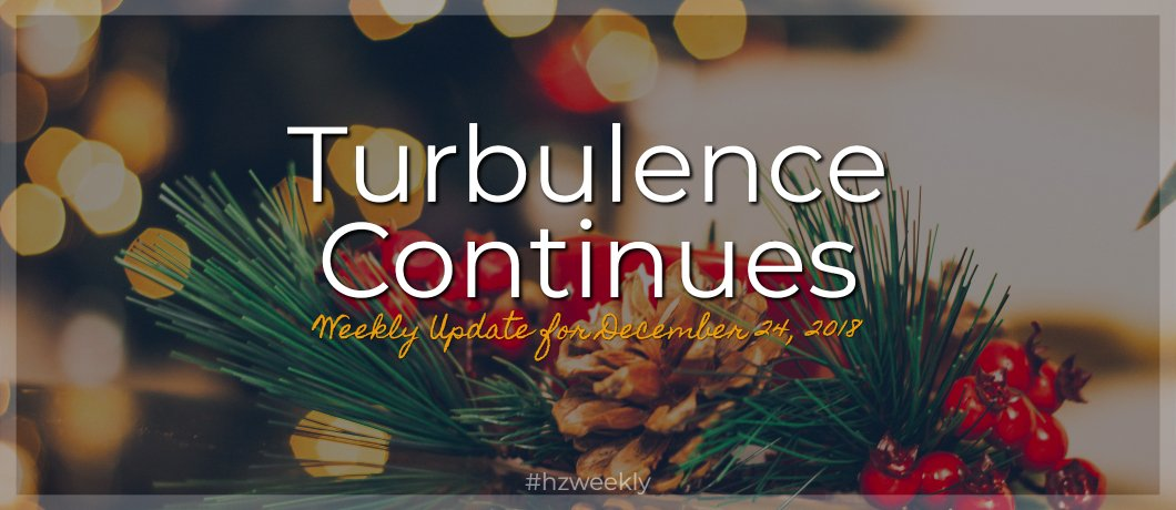 Turbulence Continues – Weekly Update for December 24, 2018