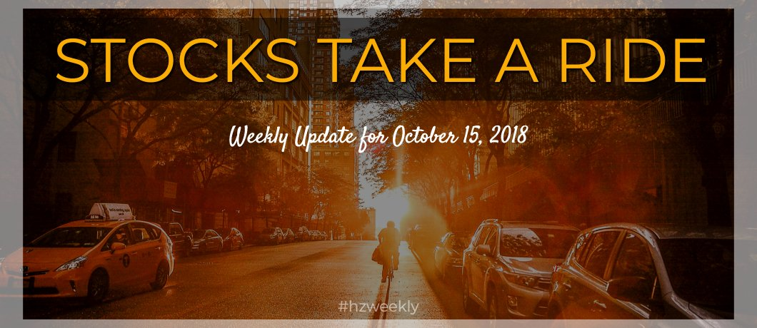 Stocks Take a Ride – Weekly Update for October 15, 2018