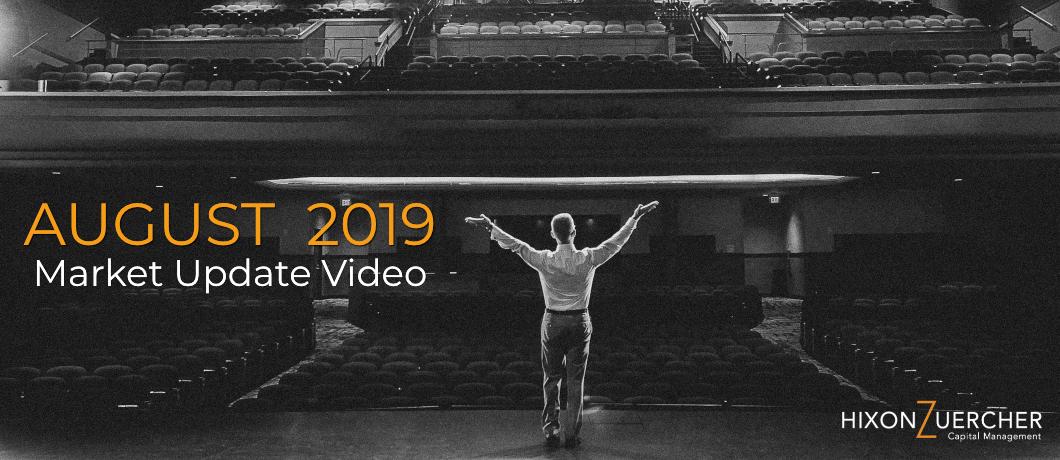 August 2019 Market Update Video